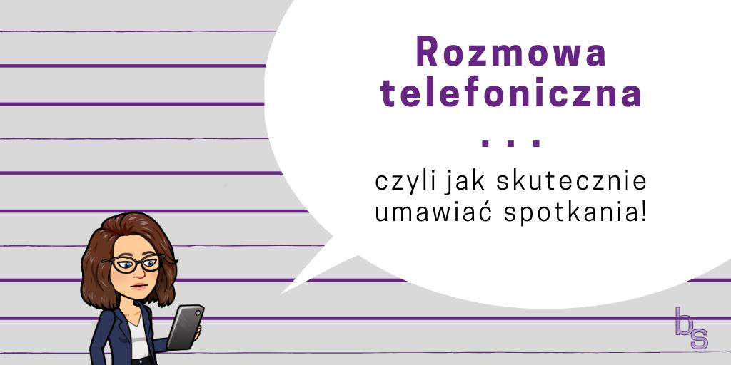 Rozmowa telefoniczna czyli jak skutecznie umawiać spotkania